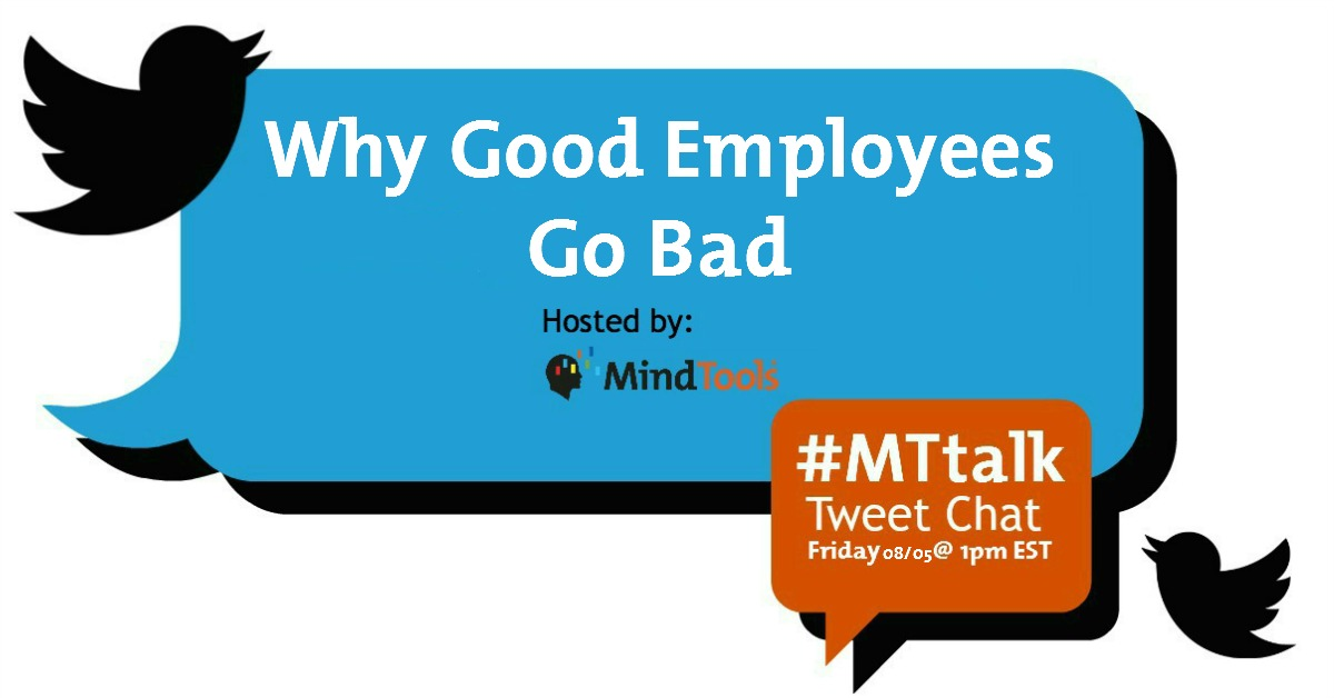 MTtalk: Why Good Employees Go Bad