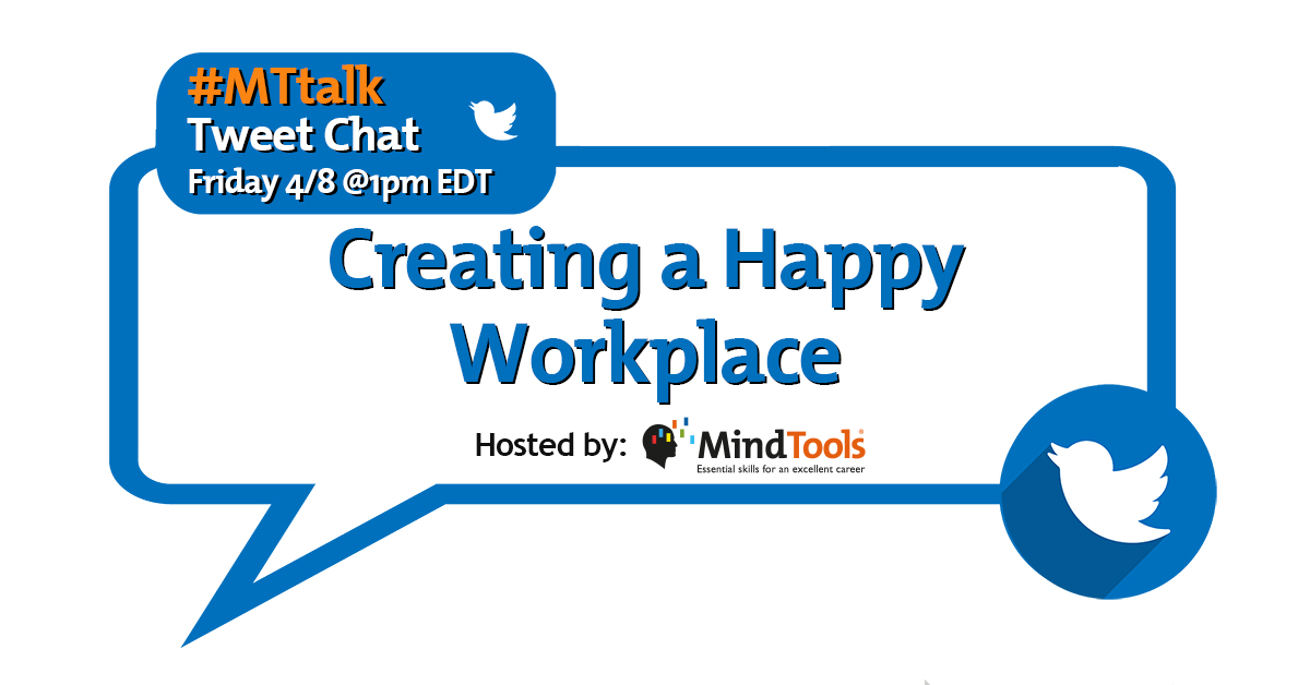 #MTtalk Creating a Happy Workplace