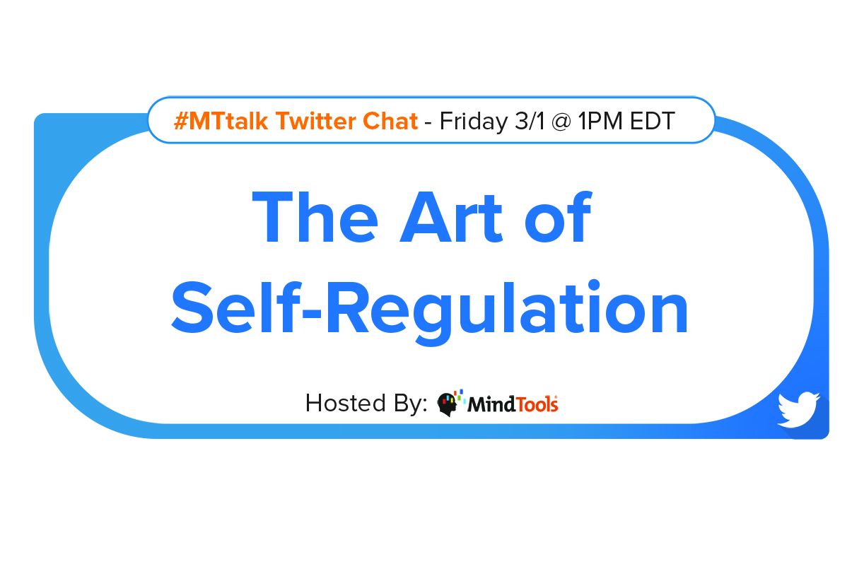 The Art of Self-Regulation – Join Our #MTtalk!