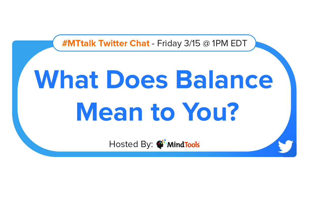What Does Balance Mean to You? Join Our #MTtalk!