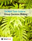 A Guide to Group Decision Making