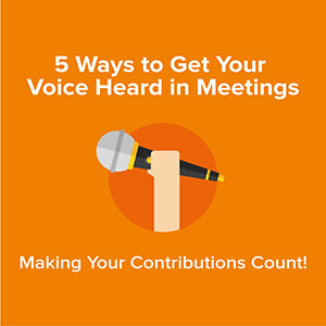 5 Ways to Get Your Voice Heard in Meetings Infographic