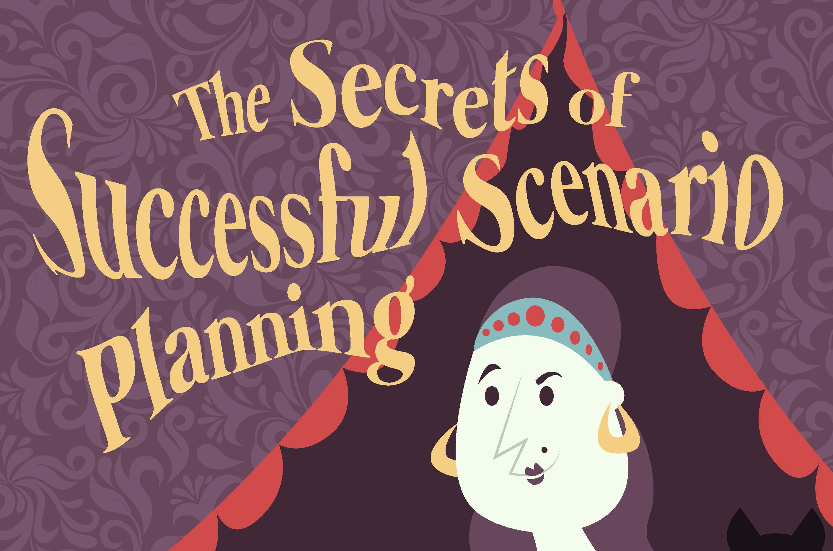 Secrets of Successful Scenario Planning