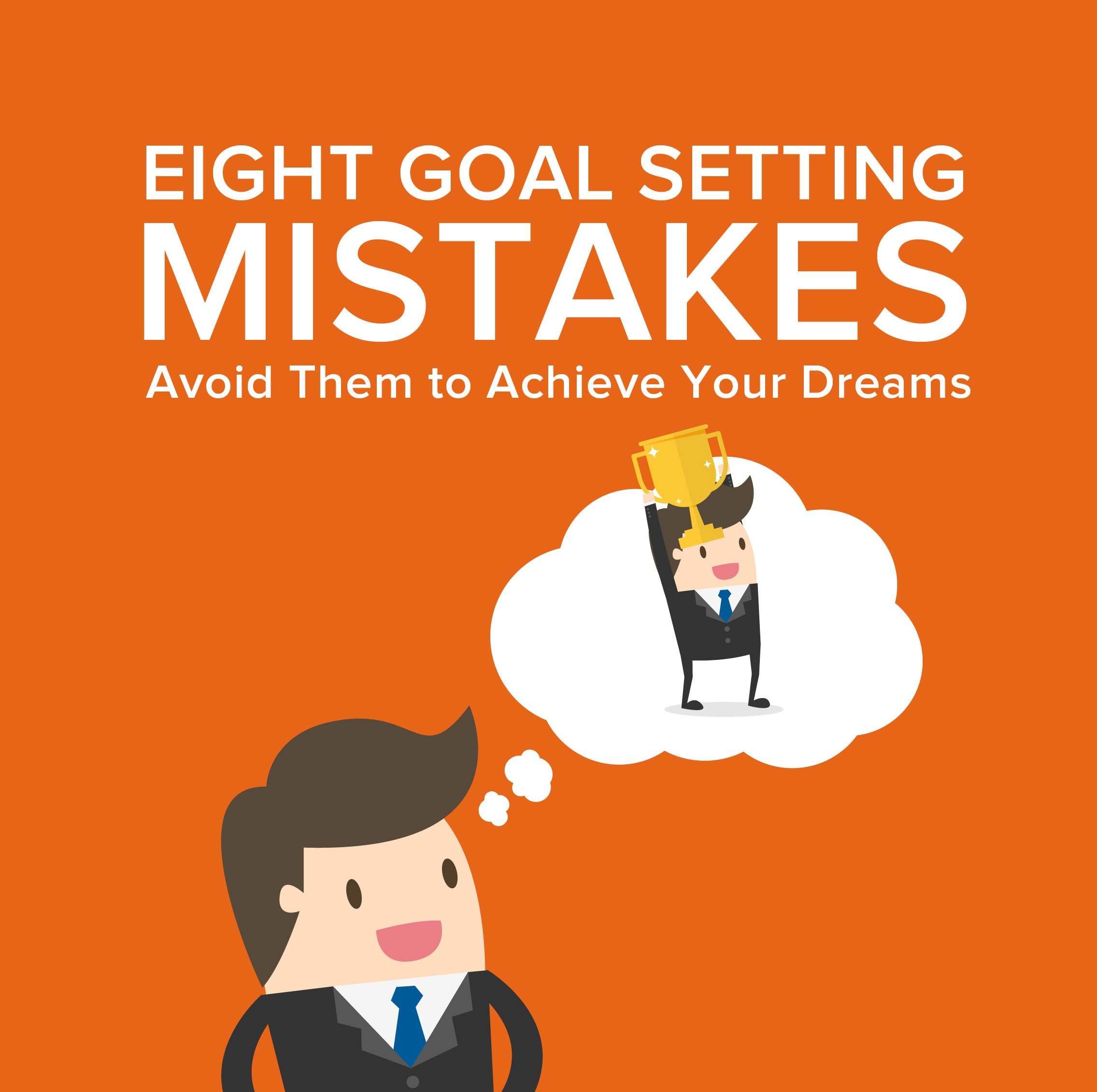 Eight Goal Setting Mistakes Infographic